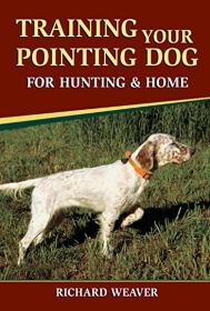 Training Your Pointing Dog For Hunting And Home Book Cover